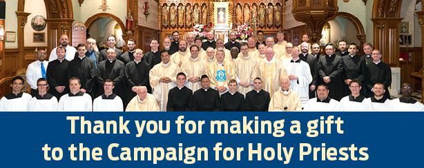 Thank you for making a gift to the Campaign for Holy Priests.